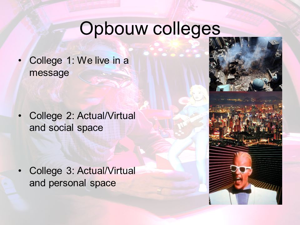 Opbouw colleges College 1: We live in a message