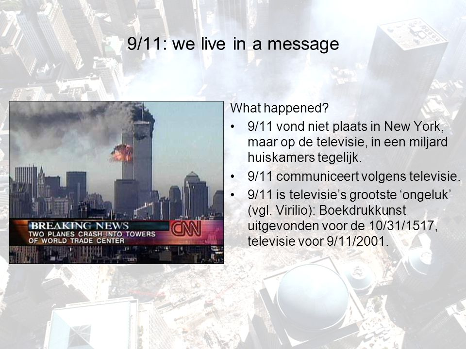 9/11: we live in a message What happened
