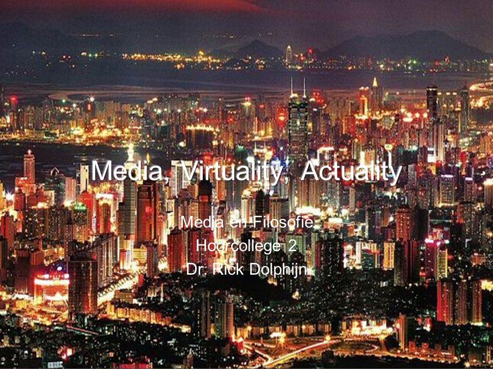 Media, Virtuality, Actuality