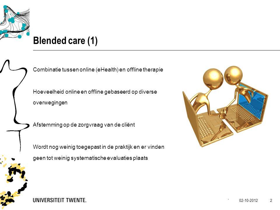 Blended care (1) Combinatie tussen online (eHealth) en offline therapie. Hoeveelheid online en offline gebaseerd op diverse.