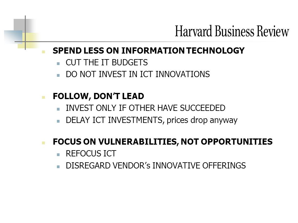 SPEND LESS ON INFORMATION TECHNOLOGY