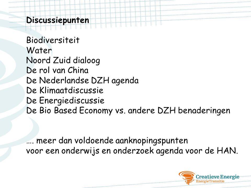 Discussiepunten Biodiversiteit. Water. Noord Zuid dialoog. De rol van China. De Nederlandse DZH agenda.