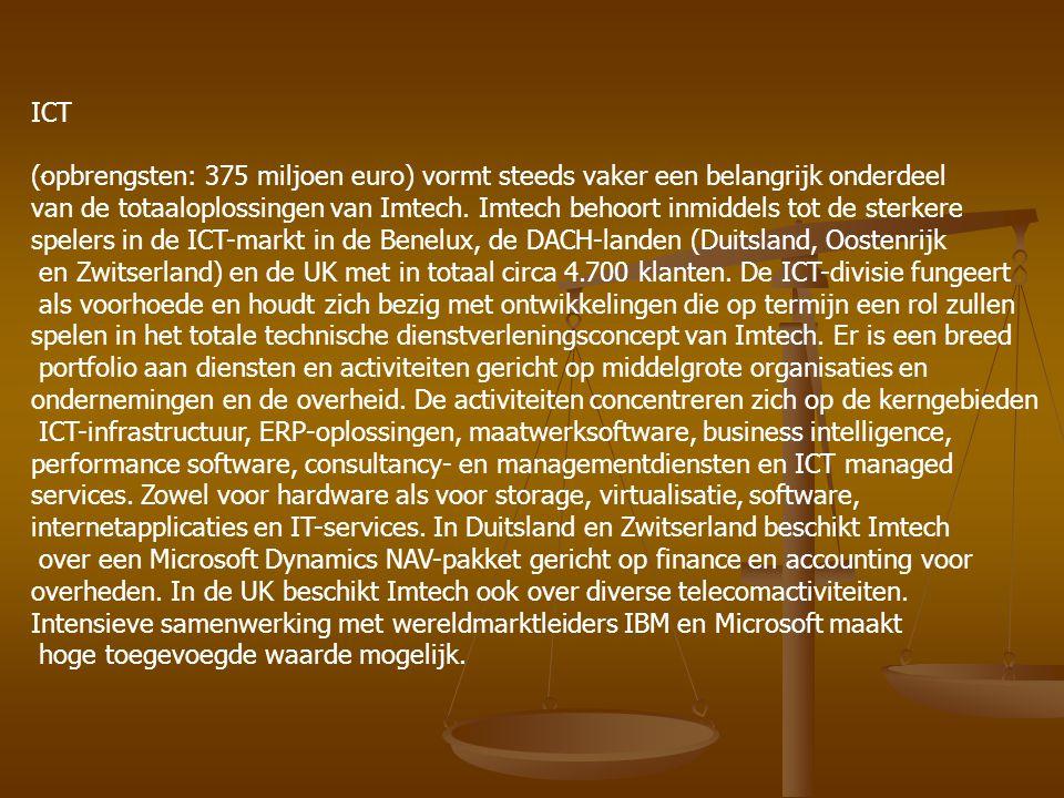 ICT (opbrengsten: 375 miljoen euro) vormt steeds vaker een belangrijk onderdeel.