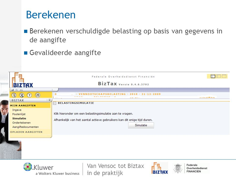 Berekenen Berekenen verschuldigde belasting op basis van gegevens in de aangifte.