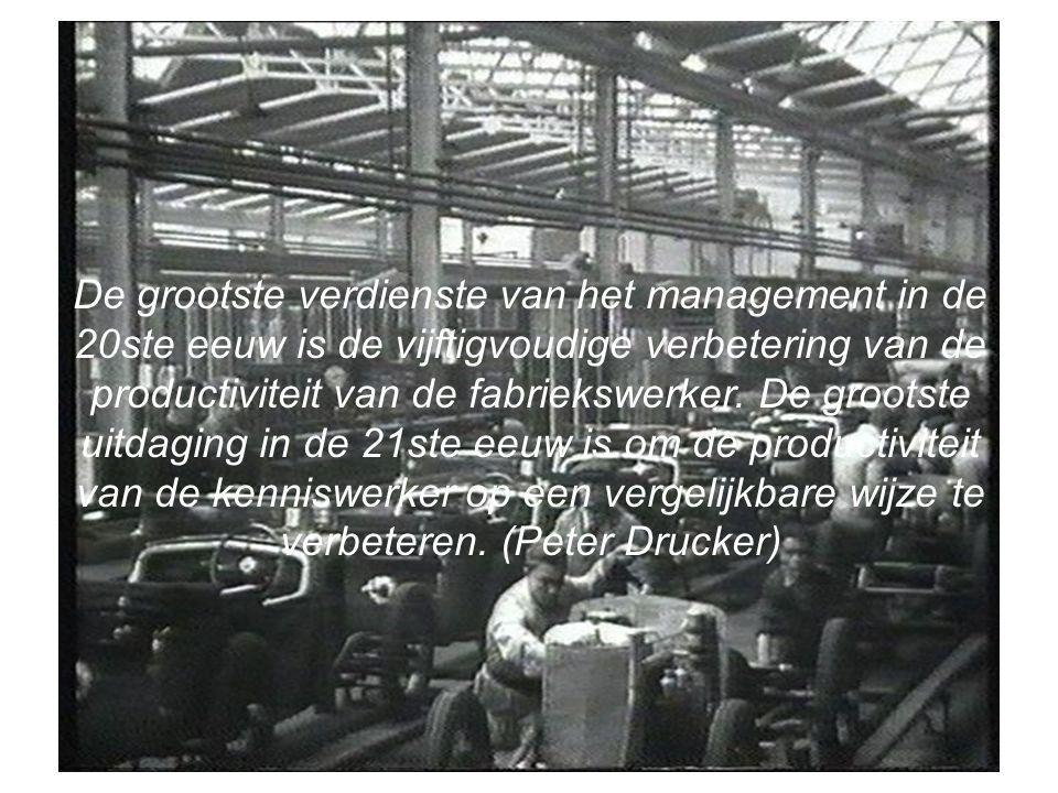 De grootste verdienste van het management in de 20ste eeuw is de vijftigvoudige verbetering van de productiviteit van de fabriekswerker.