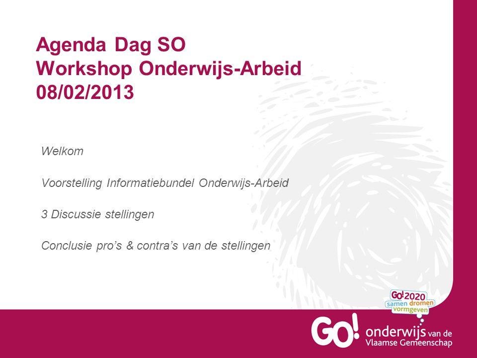 Agenda Dag SO Workshop Onderwijs-Arbeid 08/02/2013