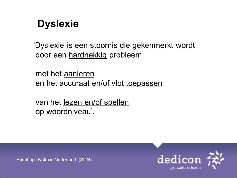 Dyslexie 'Dyslexie is een stoornis die gekenmerkt wordt