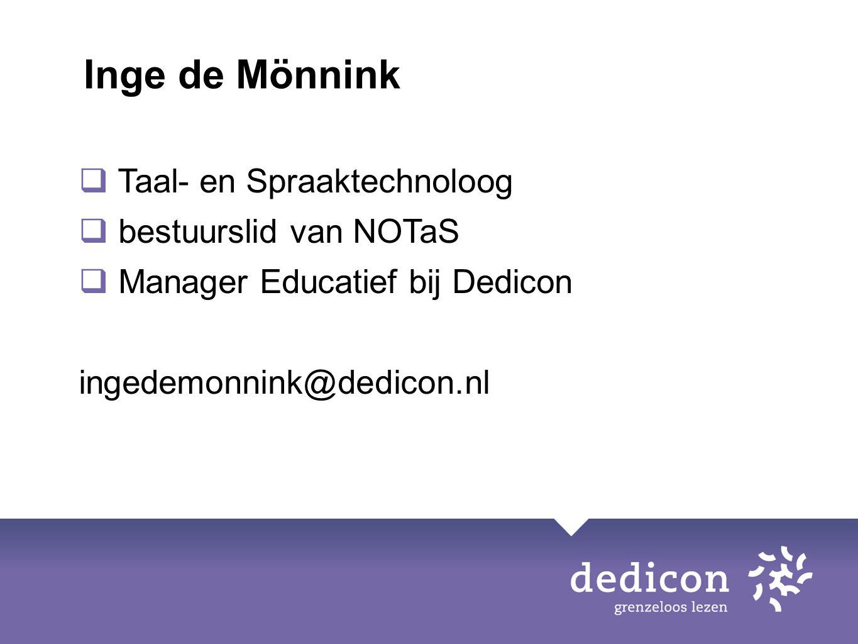 Inge de Mönnink Taal- en Spraaktechnoloog bestuurslid van NOTaS
