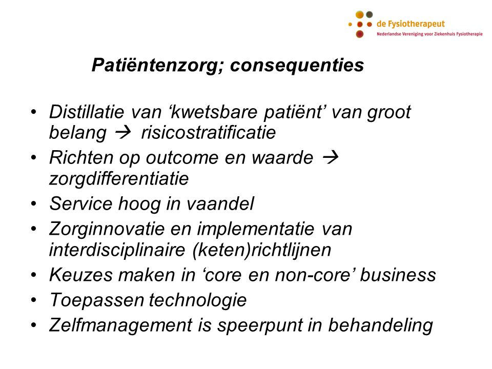 Patiëntenzorg; consequenties