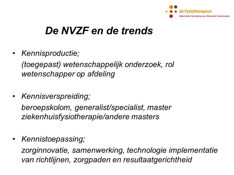 De NVZF en de trends Kennisproductie;
