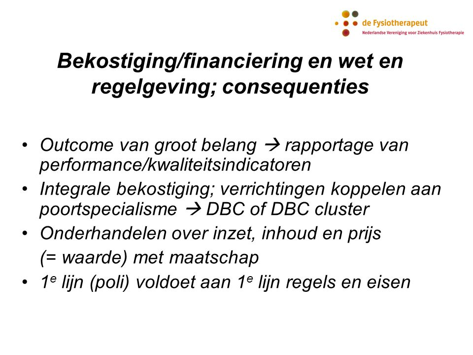 Bekostiging/financiering en wet en regelgeving; consequenties