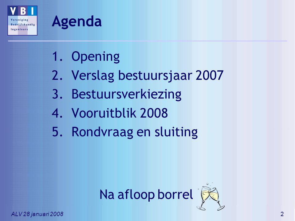 Agenda Opening Verslag bestuursjaar 2007 Bestuursverkiezing