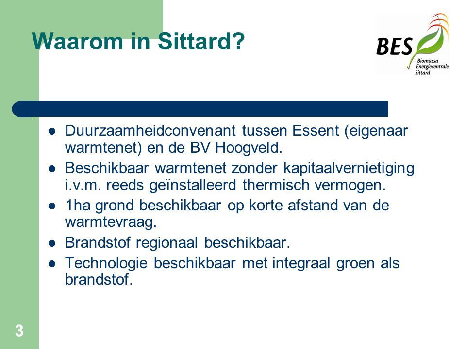 Waarom in Sittard Duurzaamheidconvenant tussen Essent (eigenaar warmtenet) en de BV Hoogveld.