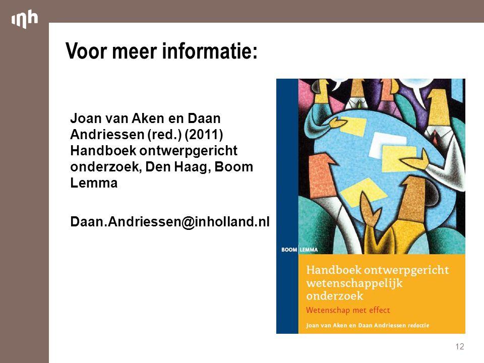 Voor meer informatie: Joan van Aken en Daan Andriessen (red.) (2011) Handboek ontwerpgericht onderzoek, Den Haag, Boom Lemma.