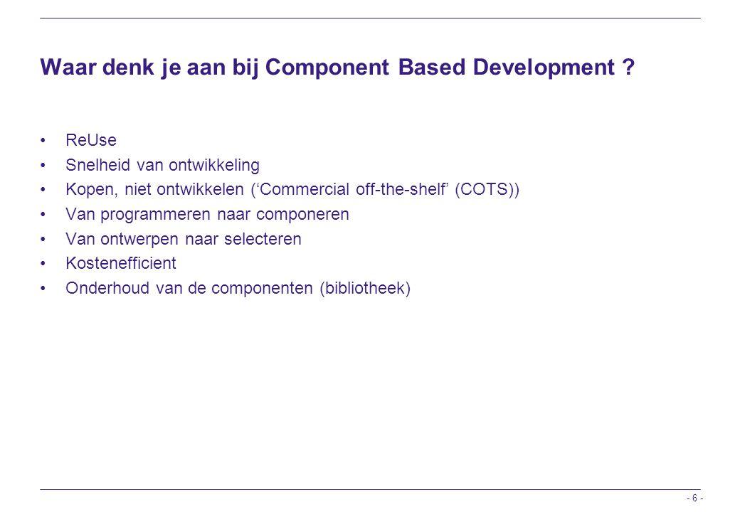Waar denk je aan bij Component Based Development