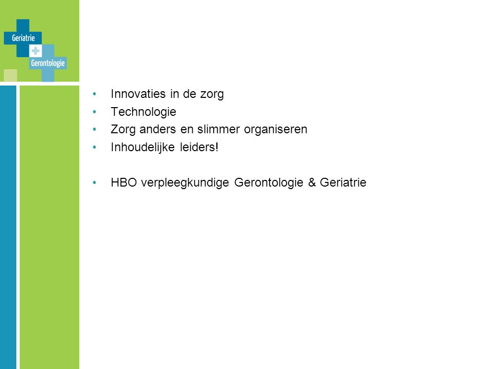 Innovaties in de zorg Technologie. Zorg anders en slimmer organiseren.