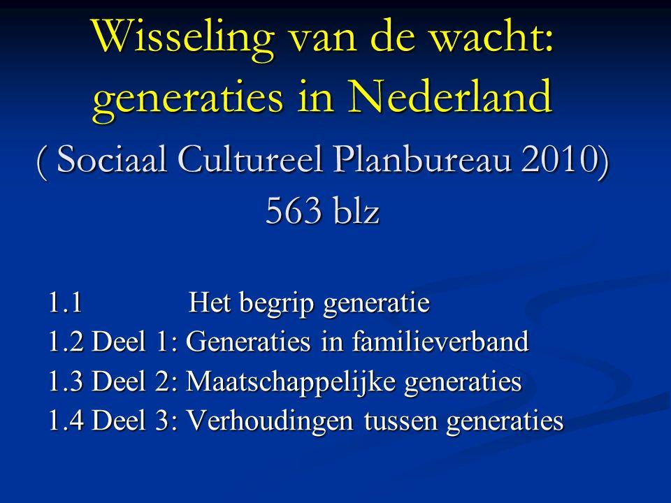 Wisseling van de wacht: generaties in Nederland ( Sociaal Cultureel Planbureau 2010) 563 blz