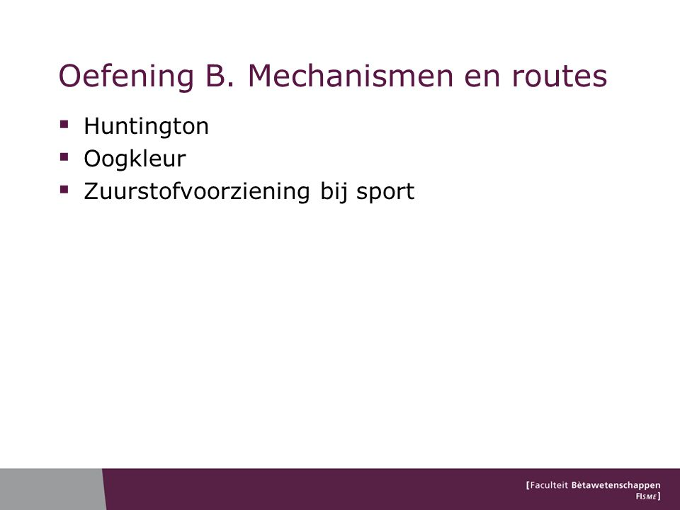 Oefening B. Mechanismen en routes