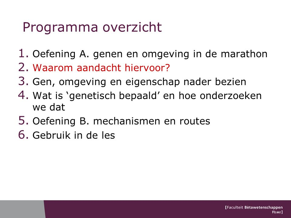 Programma overzicht Oefening A. genen en omgeving in de marathon