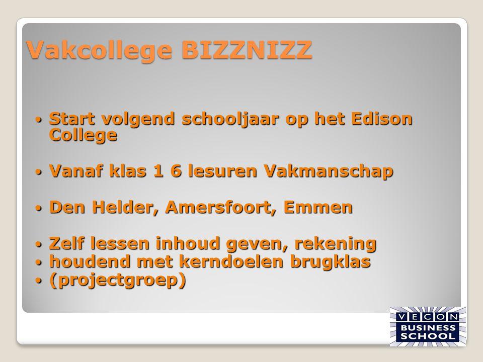 Vakcollege BIZZNIZZ Start volgend schooljaar op het Edison College