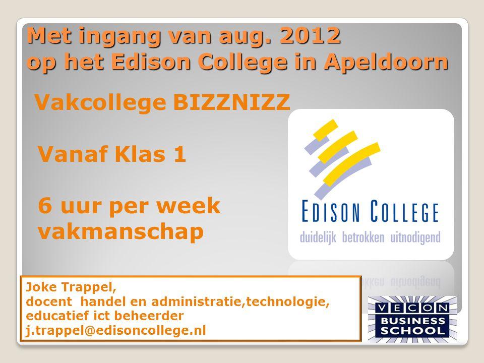 Met ingang van aug. 2012 op het Edison College in Apeldoorn