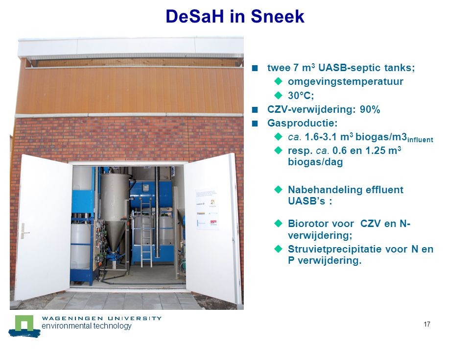 DeSaH in Sneek Decentrale zuivering twee 7 m3 UASB-septic tanks;