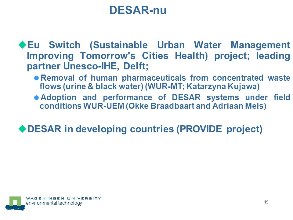 DESAR-nu Eu Switch (Sustainable Urban Water Management Improving Tomorrow s Cities Health) project; leading partner Unesco-IHE, Delft;