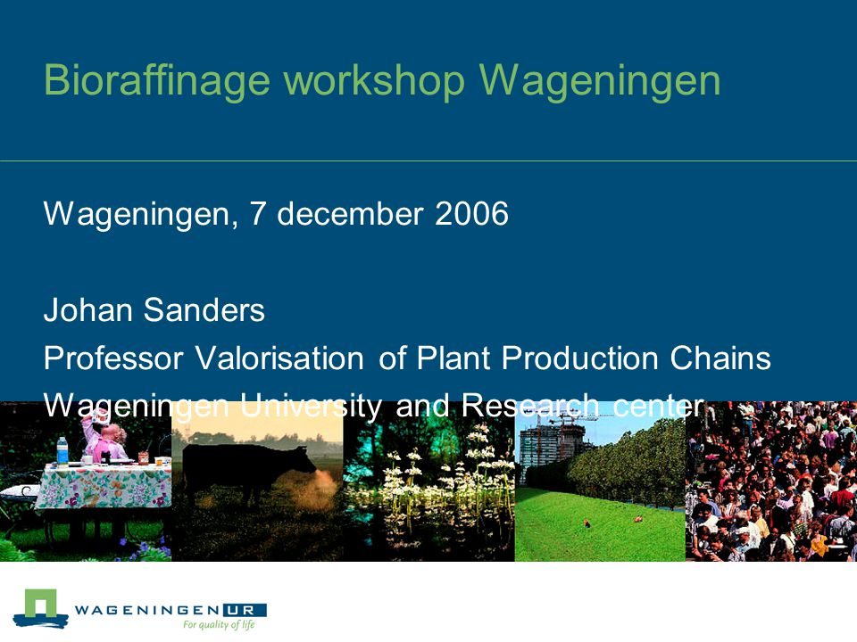 Bioraffinage workshop Wageningen
