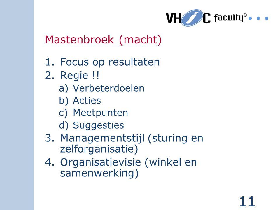 Mastenbroek (macht) Focus op resultaten Regie !!