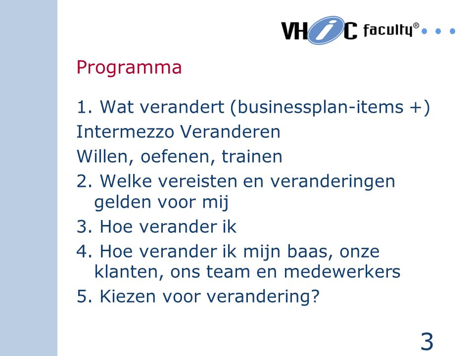 Programma 1. Wat verandert (businessplan-items +)