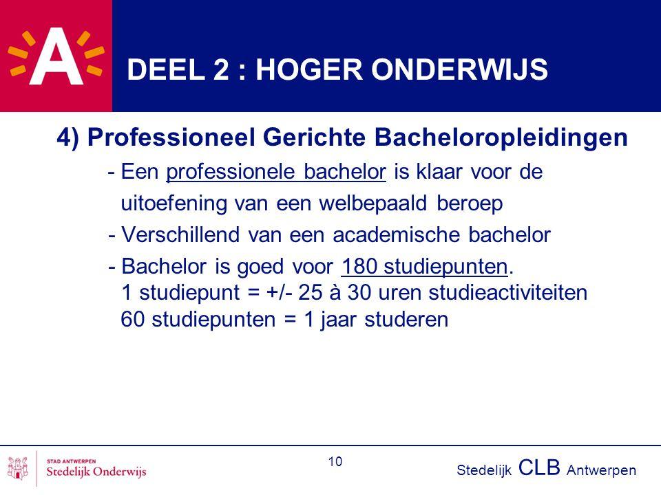DEEL 2 : HOGER ONDERWIJS 4) Professioneel Gerichte Bacheloropleidingen
