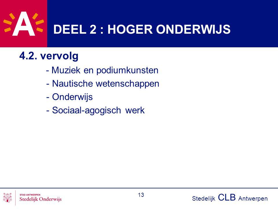 DEEL 2 : HOGER ONDERWIJS 4.2. vervolg - Muziek en podiumkunsten