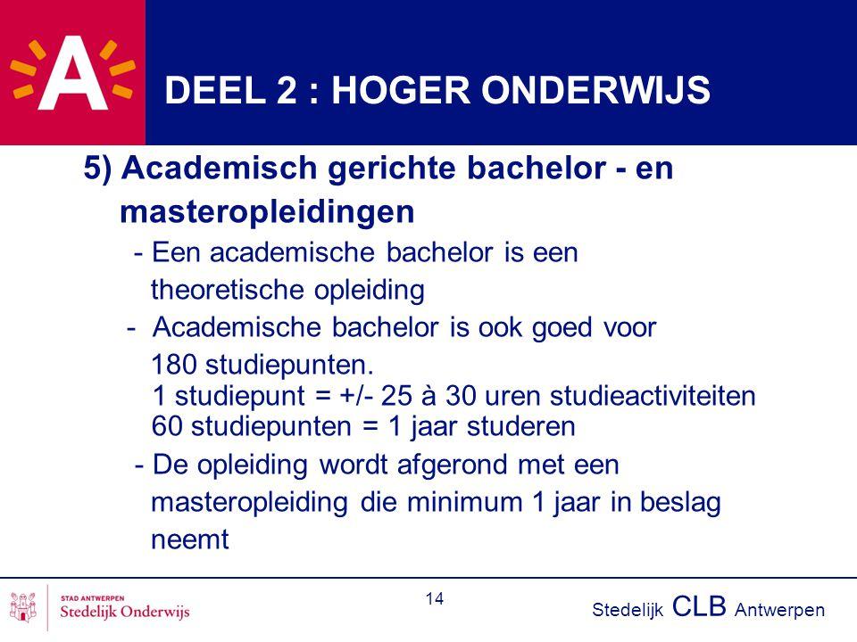 DEEL 2 : HOGER ONDERWIJS 5) Academisch gerichte bachelor - en