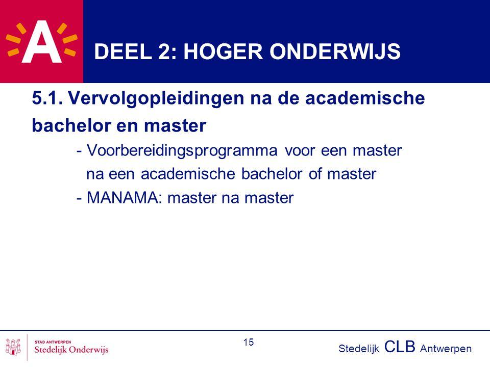 DEEL 2: HOGER ONDERWIJS 5.1. Vervolgopleidingen na de academische