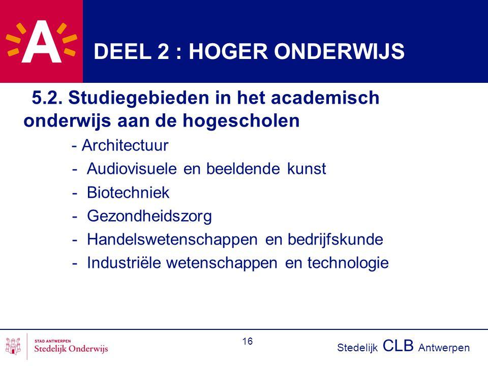 DEEL 2 : HOGER ONDERWIJS 5.2. Studiegebieden in het academisch onderwijs aan de hogescholen. - Architectuur.