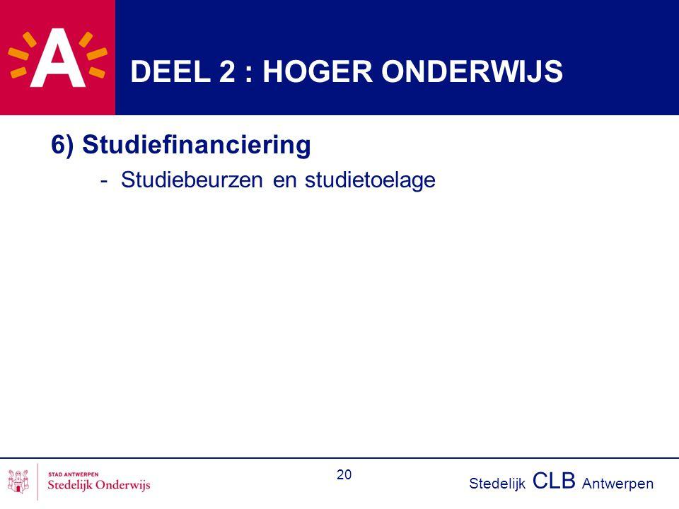 DEEL 2 : HOGER ONDERWIJS 6) Studiefinanciering