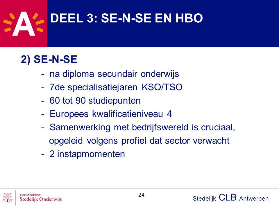 DEEL 3: SE-N-SE EN HBO 2) SE-N-SE - na diploma secundair onderwijs