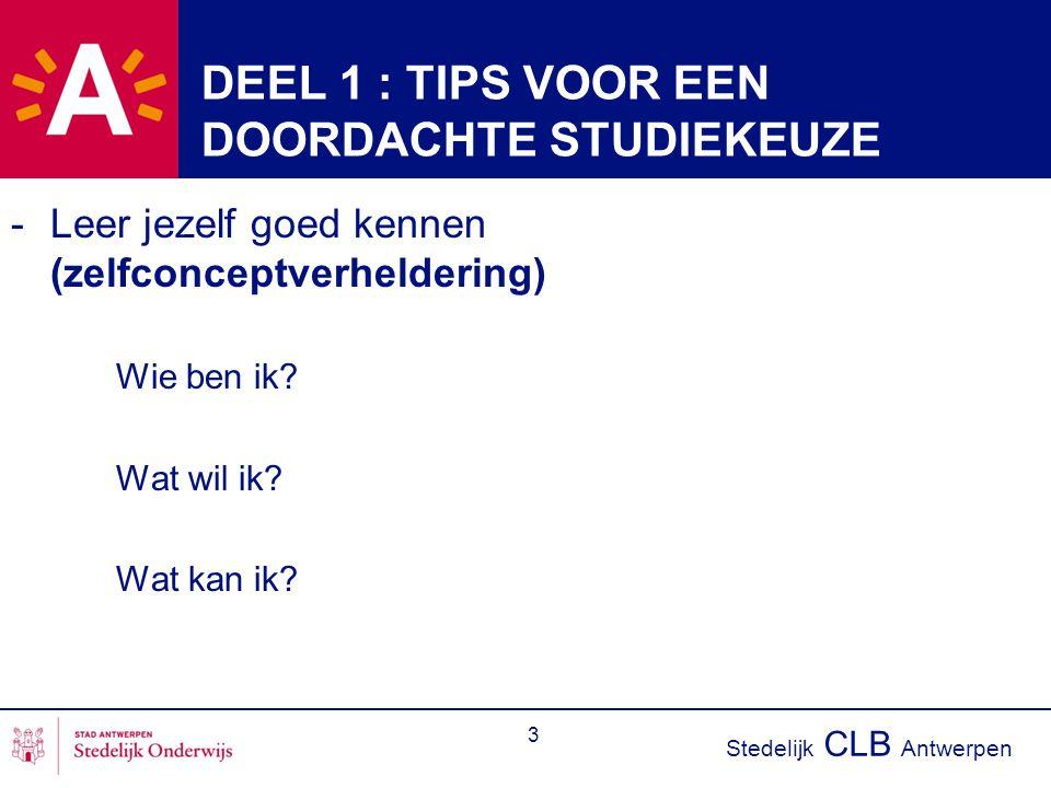 DEEL 1 : TIPS VOOR EEN DOORDACHTE STUDIEKEUZE