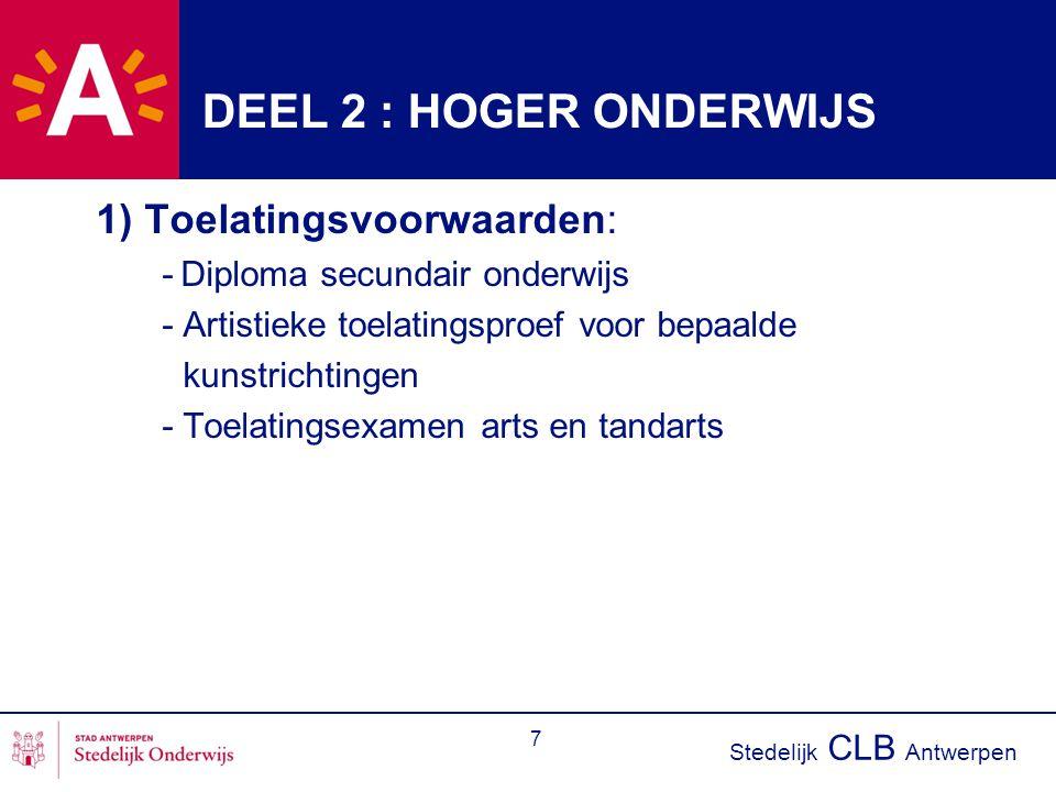 DEEL 2 : HOGER ONDERWIJS 1) Toelatingsvoorwaarden: