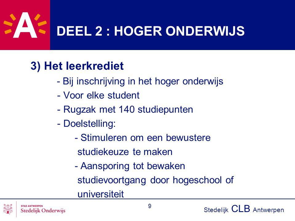 DEEL 2 : HOGER ONDERWIJS 3) Het leerkrediet