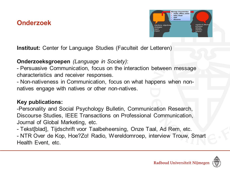 Onderzoek Instituut: Center for Language Studies (Faculteit der Letteren) Onderzoeksgroepen (Language in Society):