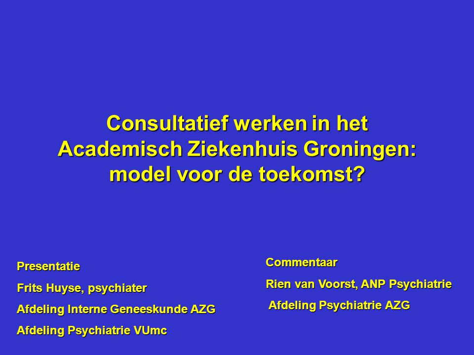 Consultatief werken in het Academisch Ziekenhuis Groningen: model voor de toekomst