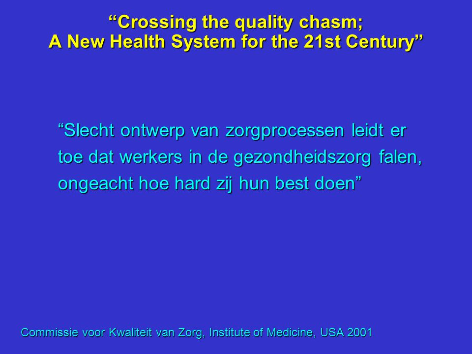 Crossing the quality chasm; A New Health System for the 21st Century