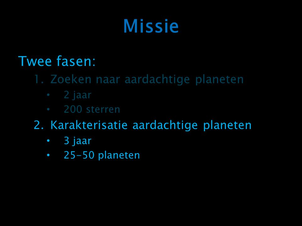 Missie Twee fasen: Zoeken naar aardachtige planeten