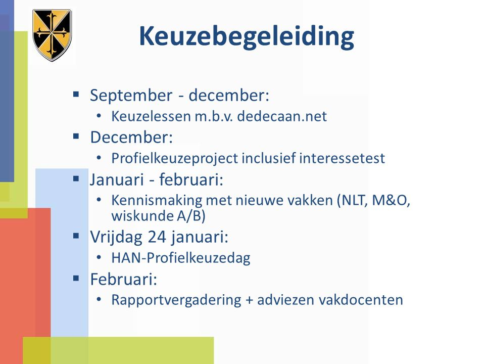 Keuzebegeleiding September - december: December: Januari - februari: