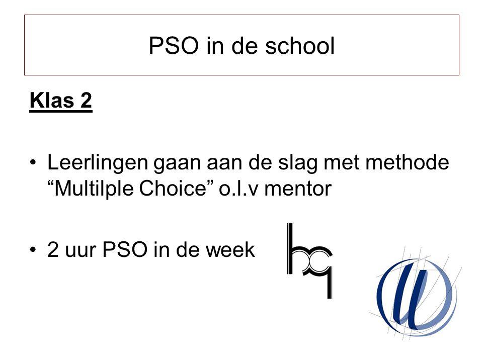 PSO in de school Klas 2. Leerlingen gaan aan de slag met methode Multilple Choice o.l.v mentor. 2 uur PSO in de week.