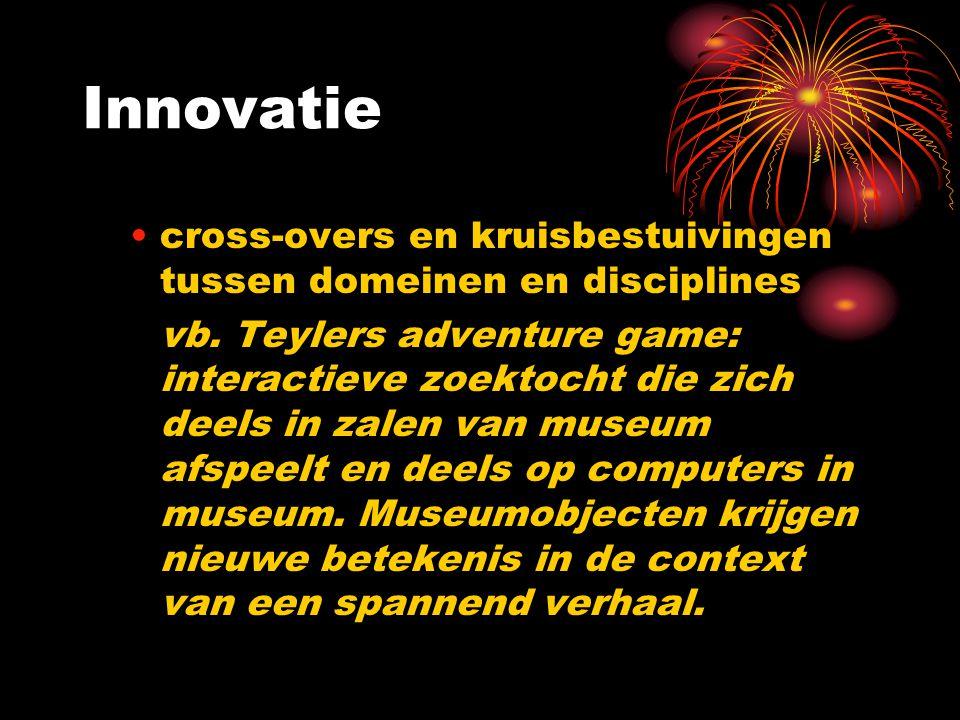 Innovatie cross-overs en kruisbestuivingen tussen domeinen en disciplines.