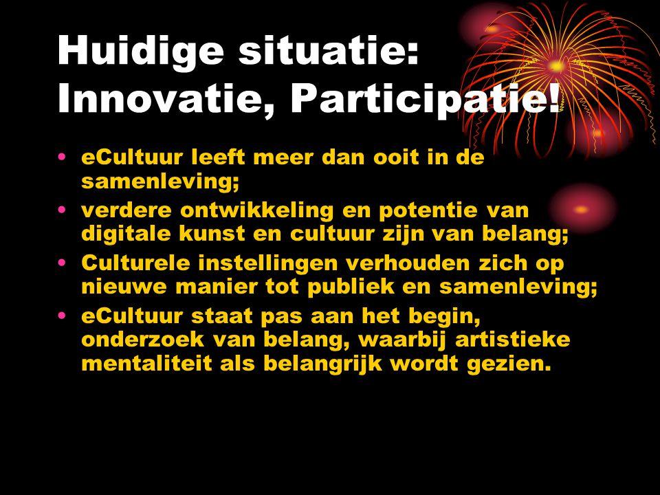 Huidige situatie: Innovatie, Participatie!