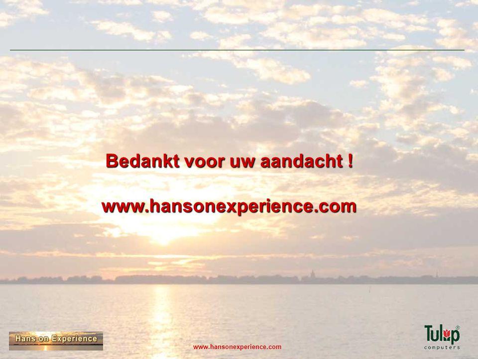 Bedankt voor uw aandacht ! www.hansonexperience.com