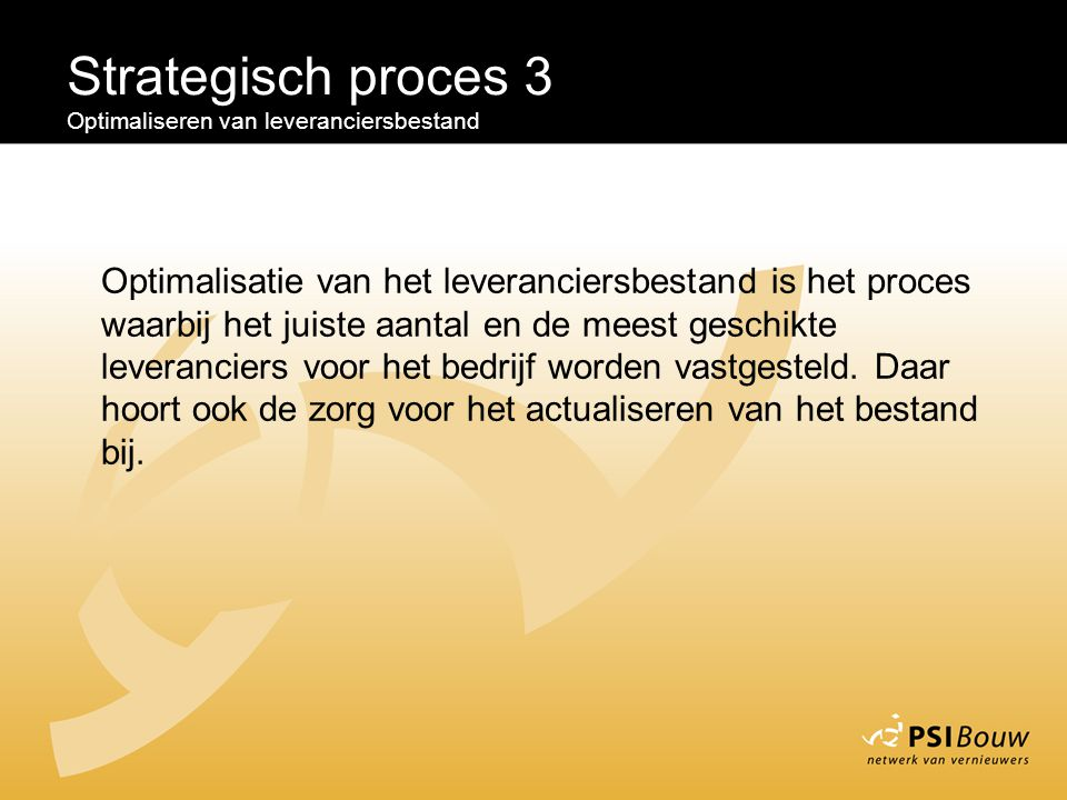 Strategisch proces 3 Optimaliseren van leveranciersbestand.